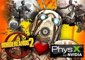 borderlands 2 se verá mejor con physx