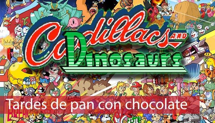 portada sección Pan con Chocolate jugando al Cadillacs and Dinosaurs