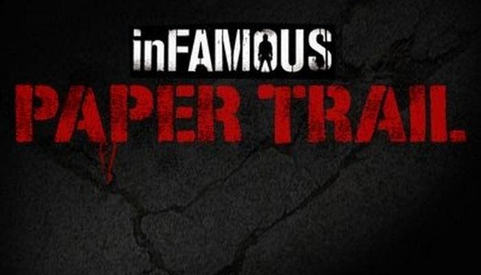 inFAMOUS Paper Trail